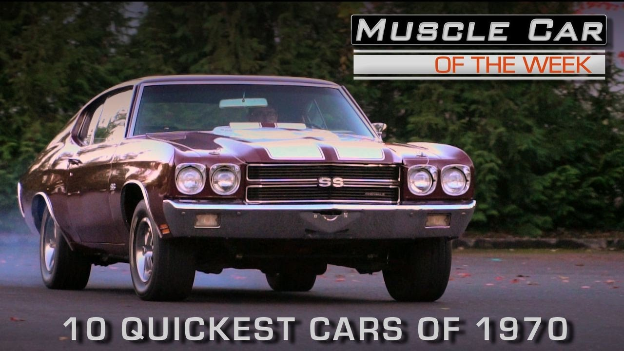 10 Quickest Cars of 1970: Muscle Car Of The Week Episode #201 – Car Art